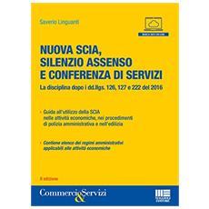 SCIA, il silenzio assenso e conferenza di servizi. La nuova disciplina dopo i decreti attuativi della riforma Madia