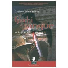 Giochi di sangue. La saga di Saint Germain. Vol. 3