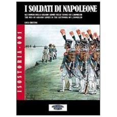 I soldati di Napoleone. Gli uomini della Grande Armée nelle tavole di C. L. Bombled. Ediz. italiana e inglese