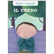 Il Credo. Ediz. illustrata