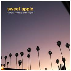"Sweet Apple - Wish You Could Stay (7"")"