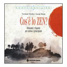 Cos'è lo zen? Domande e risposte per curiosi e principianti