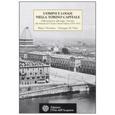 Uomini e logge nella Torino capitale. Dalla fondazione della loggia «Ausonia» alla rinascita del Grande Oriente Italiano (1859-1862)