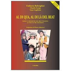 Al di qua, al di là del beat. Radici e dinamiche del beat italiano. Le voci di tre testimoni. Con CD Audio