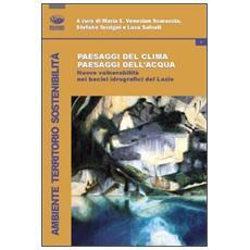 Paesaggi del clima, paesaggi dell'acqua. Nuove vulnerabilità nei bacini idrografici del Lazio