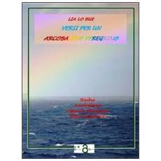 Versi per un arcobaleno peregrino