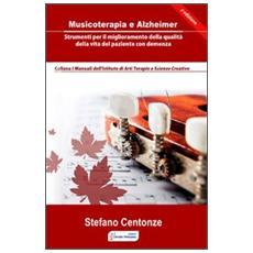 Musicoterapia e Alzheimer. Strumenti per il miglioramento della qualità della vita nel paziente con demenza