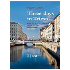 Three days in Trieste. Five itineraries in and around town