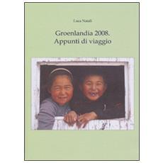 Groenlandia 2008. Appunti di viaggio