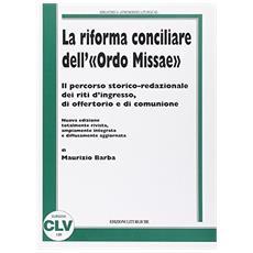 La riforma conciliare dell'«ordo missae». Il percorso storico redazionale dei riti d'ingresso, di offertorio e di comunione