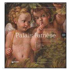 Palais Farnèse. De la Renaissance à l'ambassade de France