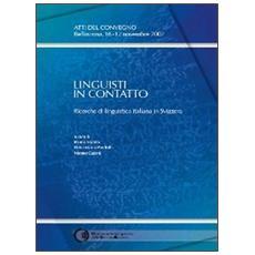 Linguisti in contatto. Ricerche di linguistica italiana in Svizzera. Atti del Convegno (Bellinzona, 16-17 novembre 2007)