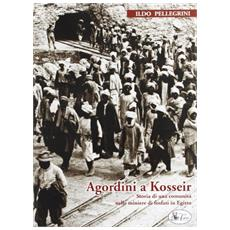 Agordini a Kosseir. Storia di una comunità nelle miniere di fosfati in Egitto