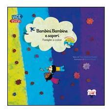 Bambini bambine e sapori, famiglie e colori. Con CD Audio