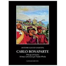 Carlo Bonaparte principe di Canino. Scienza e avventura per l'unità d'Italia