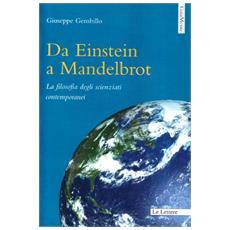 Da Einstein a Mandelbrot. La filosofia degli scienziati contemporanei