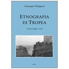 Etnografia di Tropea. Scritti demologici e storici