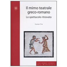 Il mimo teatrale grecoromano. Lo spettacolo ritrovato