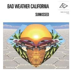 Bad Weather California - Sunkissed
