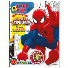 Ultimate Spider-Man. Crea un mondo di supereroi. Stick & play special. Con adesivi