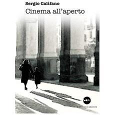 Califano Sergio. - Cinema All'Aperto.