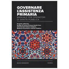 Governare l'assistenza primaria. Manuale per operatori di sanità pubblica