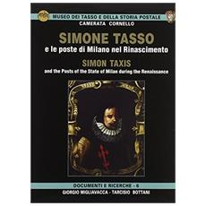 Simone Tasso e le poste di Milano nel Rinascimento-Simon Taxis and the posts of the state of Milan during the Renaissance