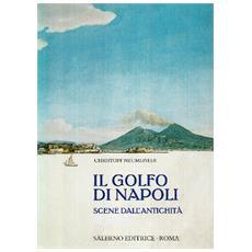 Il golfo di Napoli. Scene dall'antichità