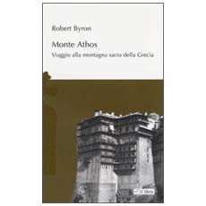 Monte Athos. Viaggio alla montagna sacra della Grecia