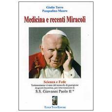 Medicina e recenti miracoli. Scienza e fede