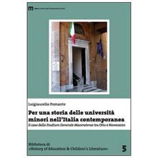 Per una storia delle università minori nell'Italia contemporanea. Il caso dello «studium generale maceratenese» tra otto e novecento