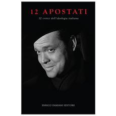 12 apostati. 12 critici dell'ideologia italiana