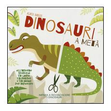 Dinosauri a metà. Con App per tablet e smartphone. Ediz. illustrata