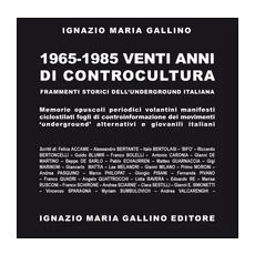1965-1985. Venti anni di controcultura