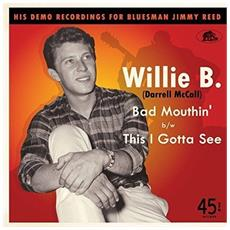 """Willie B. (Darrell Mccall) - Bad Mouthin' + This I Gotta See (7"""")"""