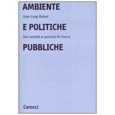 Ambiente e politiche pubbliche. Dai concetti ai percorsi di ricerca