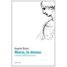 Maria, la donna. I misteri della Sua vita