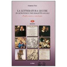 La letteratura ligure in genovese. Profilo storico e antologia. Vol. 4: Seicento.