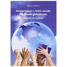 Immigrazione e stato sociale nel mondo globalizzato. Riflessioni etico-politiche