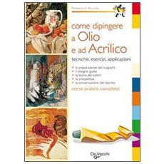 Come dipingere a olio e ad acrilico