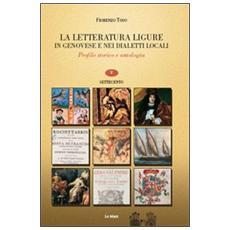 La letteratura ligure in genovese. Profilo storico e antologia. Vol. 5: Settecento.