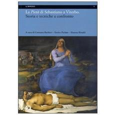 La Pietà di Sebastiano a Viterbo. Storia e tecniche a confronto. Ediz. italiana e inglese
