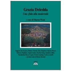 Grazia Deledda. Una sfida alla modernità