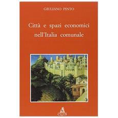 Città e spazi economici nell'Italia comunale