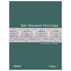 San Giovanni Forcivitas. Ediz. italiana, inglese e tedesca