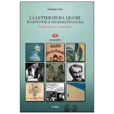 La letteratura ligure in genovese. Profilo storico e antologia. Vol. 7: Novecento.