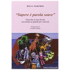 «Sapere è parola soave». Filosofia in una favola raccontata ai grandi per i piccoli
