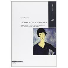 Di silenzio e d'ombra. Scrittura e identità femminile nel Novecento italiano