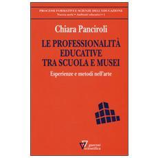 Professionalit� educative tra scuola e musei (Le)