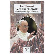 La Chiesa dei poveri. Dal Concilio a papa Francesco